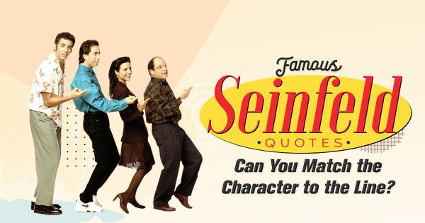 Famous Seinfeld Quotes: Can You Match the Character to the Line?