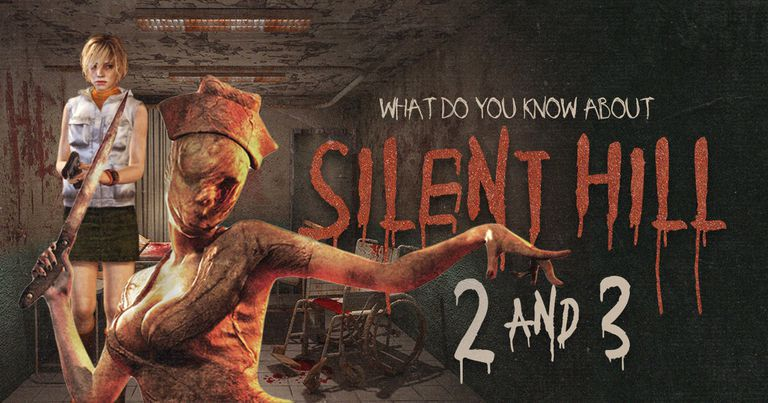 What Do You Know About Silent Hill 2 and 3?