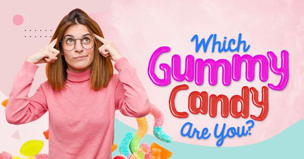 Which Gummy Candy Are You?
