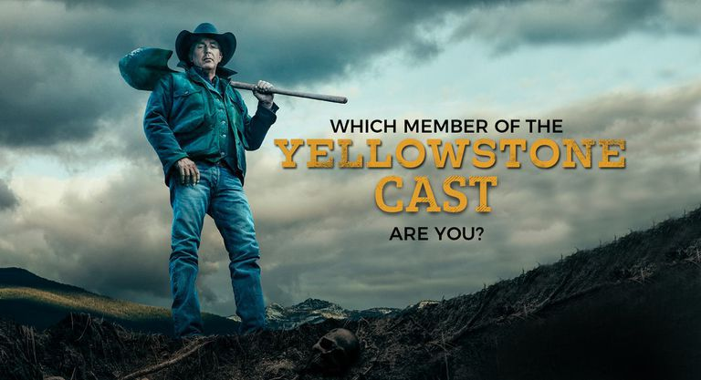 Which Member of the Yellowstone Cast Are You?