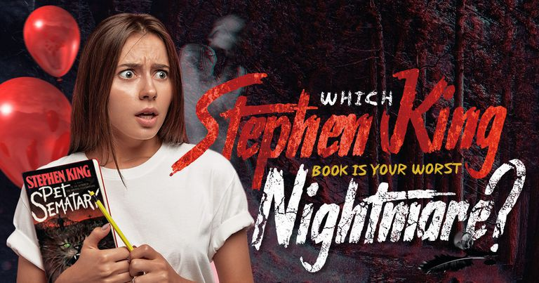 Which Stephen King Book Is Your Worst Nightmare?
