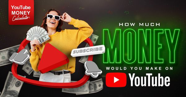 YouTube Money Calculator: How Much Money Would You Make on YouTube?