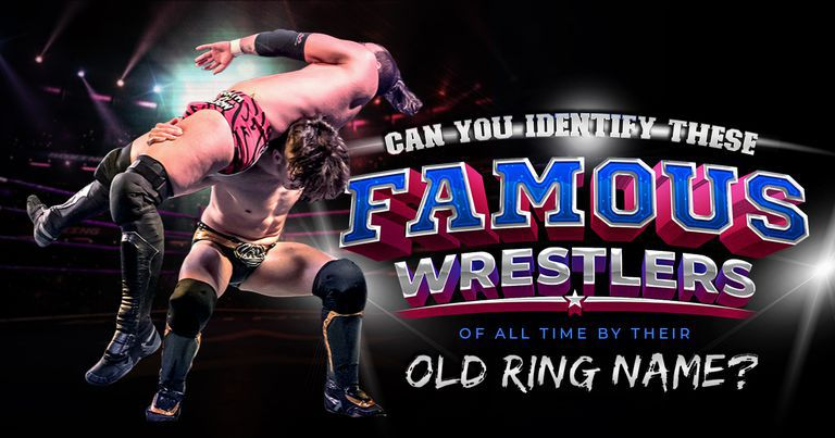 Can You Identify These Famous Wrestlers of All Time By Their Old Ring Name?