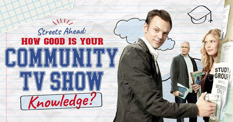Streets Ahead: How Good Is Your Community TV Show Knowledge?