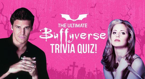 The Ultimate Buffyverse Trivia Quiz!