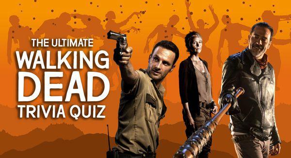 The Ultimate Walking Dead Trivia Quiz