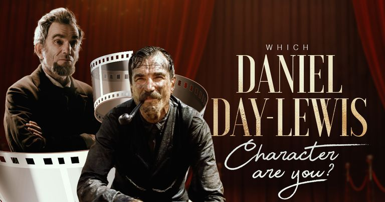 Which Daniel Day-Lewis Character Are You?