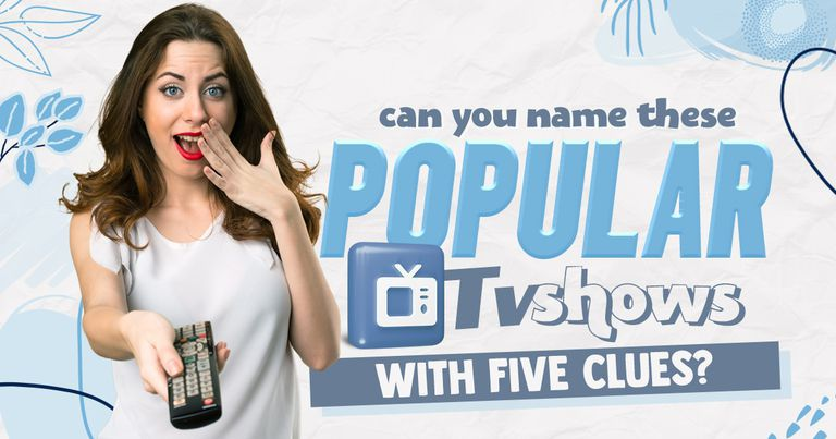 Can You Name These Popular TV Shows with Five Clues?