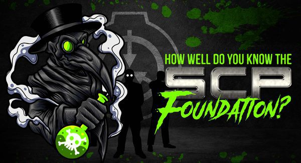 How Much Do You Know about the SCP Foundation?