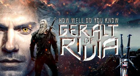 How well do you know Geralt of Rivia?