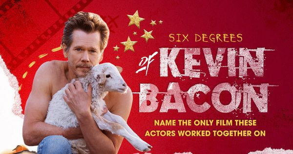 Six Degrees of Kevin Bacon: Name the Only Film These Actors Worked Together On