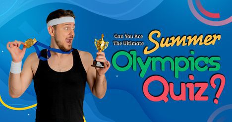 Can You Ace The Ultimate Summer Olympics Quiz?