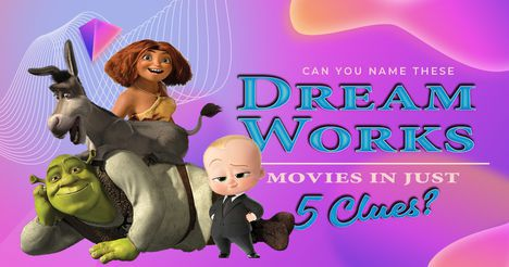 Can You Name These Dreamworks Movies with Just Five Clues?