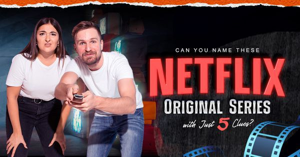 Can You Name These Netflix Original Series with Just Five Clues?