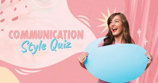 Communication Style Quiz: What's Your Communication Style?