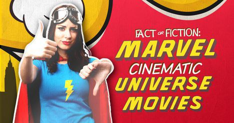 Fact or Fiction: Marvel Cinematic Universe Movies