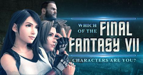 Which of the Final Fantasy 7 Characters Are You?