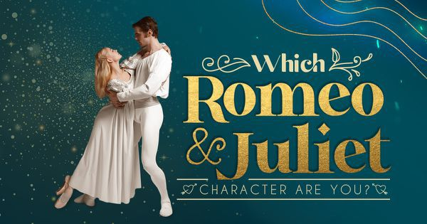 Which Romeo And Juliet Character Are You?