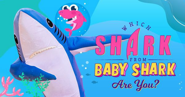 Which Shark From Baby Shark Are You?