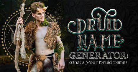 Druid Name Generator: What's Your Druid Name?