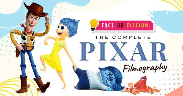 Fact or Fiction: The Complete Pixar Filmography