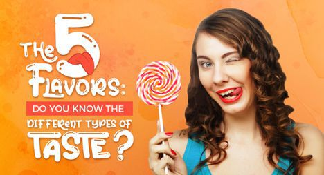 The 5 Flavors: Do You Know the Different Types of Taste?
