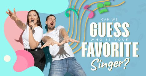 Can We Guess Who Is Your Favorite Singer?