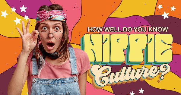 How Well Do You Know Hippie Culture?