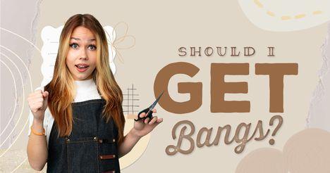 Should I Get Bangs?