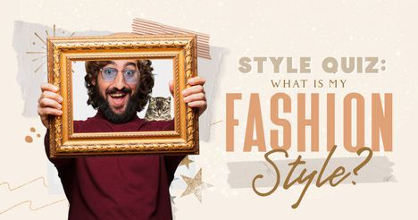 Style Quiz: What Is My Fashion Style?