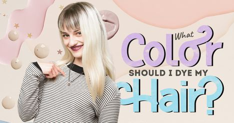 Hair Color Ideas: What Color Should I Dye My Hair?