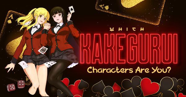 Which of the Kakegurui Characters Are You?