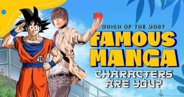 Which of the Most Famous Manga Characters Are You?