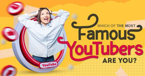 Which of the Most Famous YouTubers Are You?