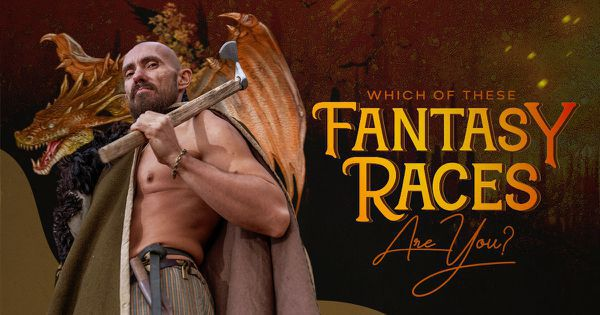 Which of These Fantasy Races Are You?