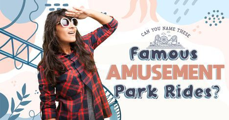 Can You Name These Famous Amusement Park Rides?