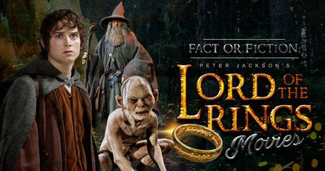 Fact or Fiction: Peter Jackson's Lord of the Rings Movies