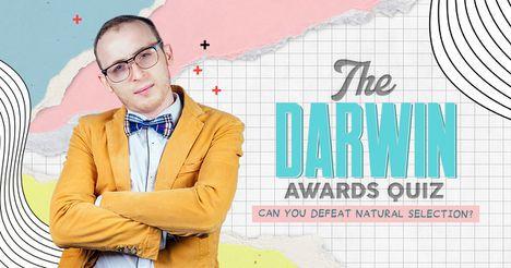 The Darwin Awards Quiz! Can You Defeat Natural Selection?