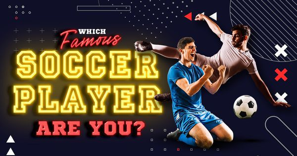 Which Famous Soccer Player Are You?