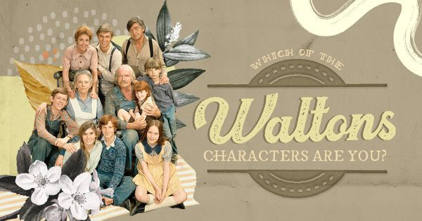 Which The Waltons Character Are You?