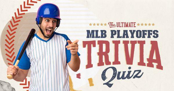 The Ultimate MLB Playoffs Trivia Quiz