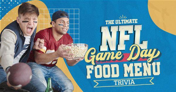 The Ultimate NFL Game Day Food Menu Trivia